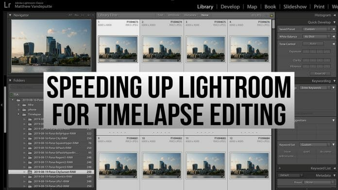 Speeding up Lightroom for timelapse editing